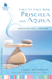 Face-to-Face with Priscilla and Aquila: Balancing Life and Ministry - eBook  -     By: Janet Thompson