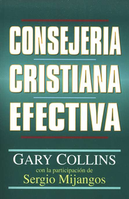 Consejeria Crsitiana Efectiva, Effective Christian Counseling  -     By: Gary R. Collins Ph.D.