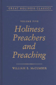 Holiness Preachers & Preaching Volume 5  -     By: W.E. McCumber