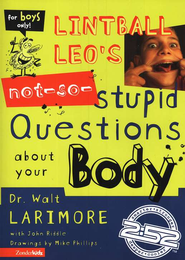 Lintball Leo's Not-So-Stupid Questions About Your Body - eBook  -