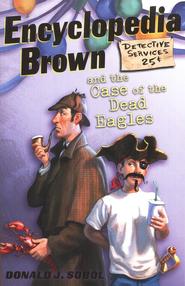 Encyclopedia Brown Series #12: Encyclopedia Brown and the Case  of the Dead Eagles  -     By: Donald J. Sobol