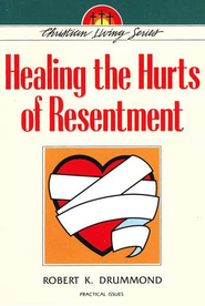 Healing the Hurts of Resentment  -     By: Robert Drummond