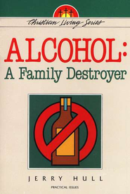 Alcohol: A Family Destroyer   -     By: Jerry Hull