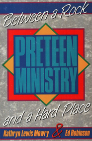 Preteen Ministry: Between a Rock & a Hard Place  -     By: Ed Robinson