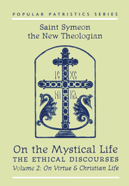 On the Mystical Life, Volume 2: On Virtue and the Christian Life (Popular Patristics)  -     Edited By: Alexander Golitzin     By: St. Symeon the New Theologian; Alexander Golitzin, trans.