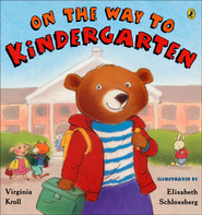 On the Way to Kindergarten  -              By: Virginia Kroll