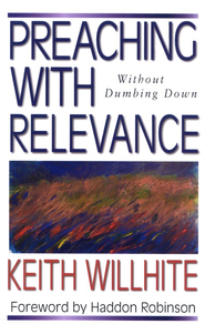 Preaching with Relevance  -              By: Keith Whilhite