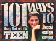 101 Ways To Hang Out With A Teen   -     By: Greg Kenerly