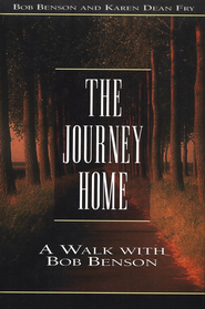 Journey Home: A Walk with Bob Benson    -     By: Bob Benson