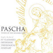 Pascha: Hymns of the Resurrection CD  -     By: St. Vladimir's Orthodox Theol Seminary Choir