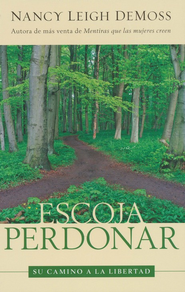 Escoja perdonar (Choosing Forgiveness)  -     By: Nancy Leigh DeMoss