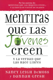 Mentiras que las Jóvenes Creen  (Lies Young Women Believe)  -     By: Nancy Leigh DeMoss, Dannah Gresh