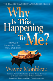 Why Is This Happening to Me?: How God Brings Blessing from Our Pain - eBook  -     By: Wayne Monbleau