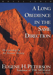 A Long Obedience in the Same Direction: Discipleship in an Instant Society - Audiobook on CD  -     By: Eugene H. Peterson