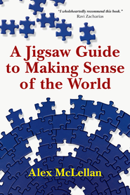 A Jigsaw Guide to Making Sense of the World - eBook  -     By: Alex McLellan