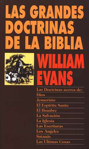 Las Grandes Doctrinas de la Biblia  (Great Doctrines of the Bible)  -     By: William Evans