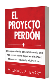 Proyecto perdon, El Forgiveness Project  -     By: Michael S. Barry