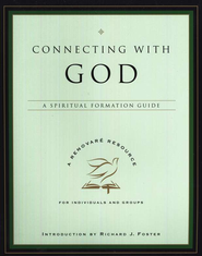 Connecting With God: A Spiritual Formation Guide   -     By: Renovare