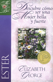 Ester: Descubre Cómo Ser una Mujer Bella y Fuerte  (Esther: Becoming a Woman of Beauty & Strength)   -     By: Elizabeth George