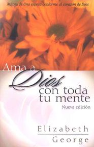 Amando A Dios Con Toda Tu Mente  (Loving God With All Your Mind)  -     By: Elizabeth George