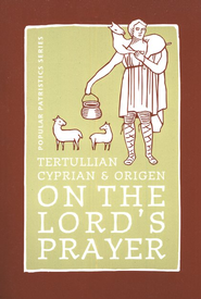 On the Lord's Prayer (Popular Patristics)   -     By: Tertullian, Cyprian, Origen, Alistair Stewart-Sykes(Translator)