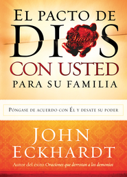 El Pacto de Dios con Usted para su Familia, eLibro  (God's Covenant With You for Your Family, eBook)  -     By: John Eckhardt