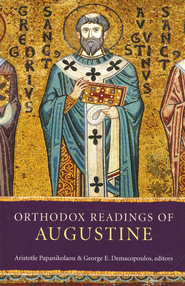 Orthodox Readings of Augustine   -              Edited By: George E. Demacopoulos, Aristotle Papanikolaou                   By: Saint Augustine