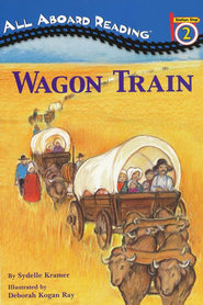 Wagon Train  -              By: S.A. Kramer                   Illustrated By: Deborah Kogan Ray
