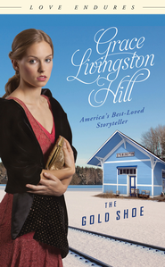 The Gold Shoe - eBook  -     By: Grace Livingston Hill