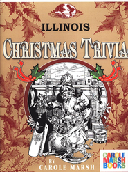 Illinois Classic Christmas Trivia  -     By: Carole Marsh