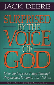 Surprised by the Voice of God: How God Speaks Today Through Prophecies, Dreams, and Visions - eBook  -     By: Jack Deere