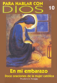 En mi Embarazo: Doce Oraciones de la Mujer Catolica  (In My Pregnancy: Twelve Prayers of a Catholic Woman)  -     By: Prudencia Barajas