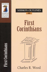 Sermon Outlines on First Corinthians  -     By: Charles R. Wood