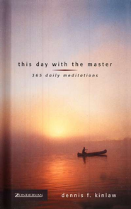 This Day with the Master: 365 Daily Meditations - eBook  -     By: Dennis F. Kinlaw