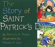 The Story of Saint Patrick's Day  -     By: Patricia A. Pingry     Illustrated By: Pamela R. Levy