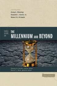 Three Views on the Millennium and Beyond - eBook  -     Edited By: Darrell L. Bock, Stanley N. Gundry     By: Craig A. Blasing, Kenneth L. Gentry Jr., Robert B. Stimple