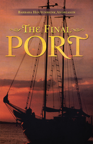 The Final Port - eBook  -     By: Barbara Andreason