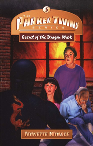 The Parker Twins Series #5: Secret Of The Dragon Mark   -     By: Jeanette Windle