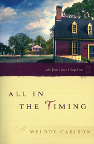All in the Timing - eBook  -     By: Melody Carlson