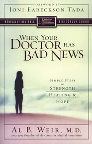 When Your Doctor Has Bad News: Simple Steps to Strength, Healing, and Hope - eBook  -     By: Alva Weir