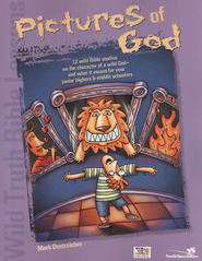 Wild Truth Bible Lessons-Pictures of God: 12 MORE wild Bible studies on the character of a wild God and what it means for junior highers and middle schoolers - eBook  -     By: Mark Oestreicher, Todd Temple
