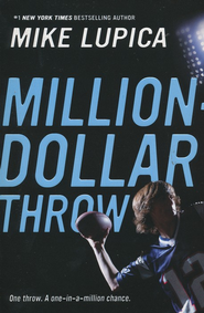 Million-Dollar Throw  -     By: Mike Lupica