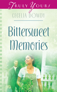 Bittersweet Memories - eBook  -     By: Cecelia Toomer