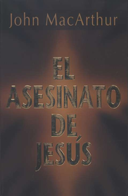 El Asesinato de Jes&#250s  (The Murder of Jesus)  -              By: John MacArthur