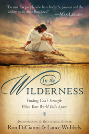 In the Wilderness: Finding God's Strength When Your World Falls Apart - eBook  -     By: Ron DiCianni, Lance Wubbels