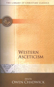 The Library of Christian Classics - Western Asceticism   -     Edited By: Owen Chadwick     By: John Cassian, St. Benedict