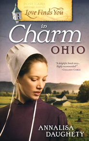 Love Finds You in Charm, Ohio   -     By: Annalisa Daughety