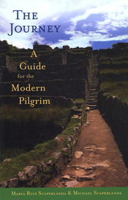 The Journey: A Guide for the Modern Pilgrim  -     By: María Ruiz Scaperland, Michael Scaperlanda