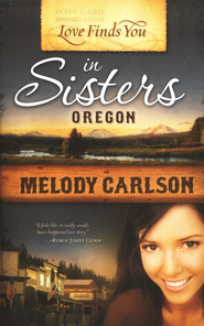 Love Finds You in Sisters, Oregon  -              By: Melody Carlson