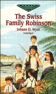 The Swiss Family Robinson, Unabridged    -     By: Johann Wyss